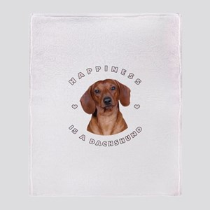 Happiness is a Dachshund! Throw Blanket